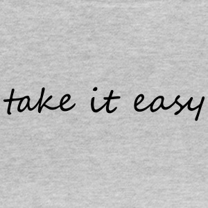 Take it easy - Frauen T-Shirt