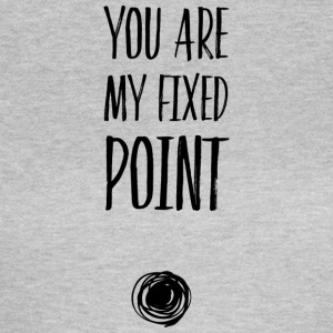 YOU ARE MY FIXED POINT - Maglietta da donna