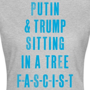 PUTIN & TRUMP SITTING IN A TREE F-A-S-C-I-S-T - Women's T-Shirt