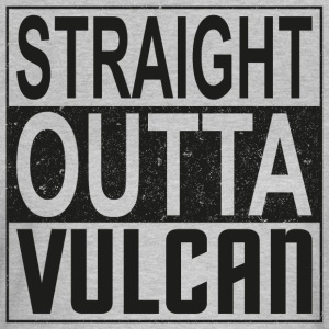 Straight Outta Vulcan (oscura) - Camiseta mujer