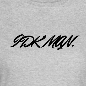 IDK_MAN - Frauen T-Shirt