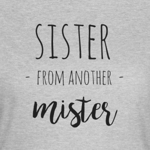 sister from another mister - Frauen T-Shirt