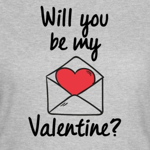 Will you be my Valentine? - Frauen T-Shirt