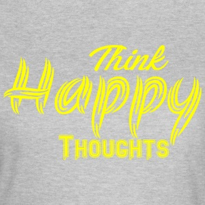 THINK HAPPY THOUGHTS gelb - Frauen T-Shirt