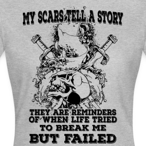 My scars tell a story (dark) - Frauen T-Shirt