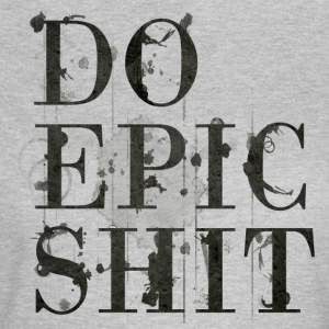 Do Epic Shit - Women's T-Shirt
