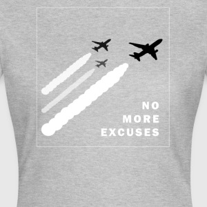 no more excuses - Women's T-Shirt