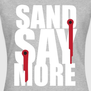 sand say more - T-shirt Femme
