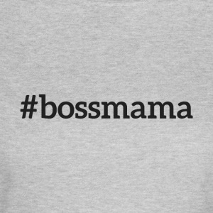 #bossmama - Women's T-Shirt