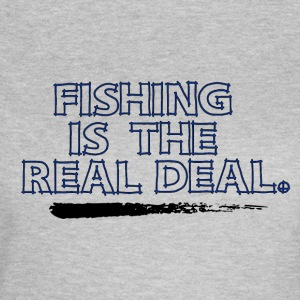 Fishing is the real Deal - Fishing Addict - Frauen T-Shirt