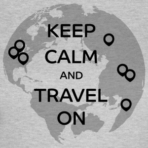 Keep Calm and Travel On - Women's T-Shirt