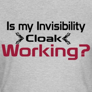 Is my invisibility cloak working shirt - Women's T-Shirt