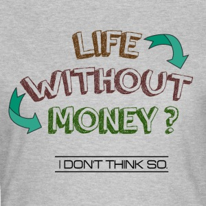 Life without money? - Women's T-Shirt