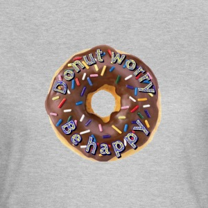 Doughnut worry. Be happy - Women's T-Shirt