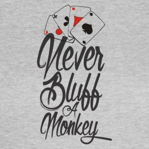 Never bluff a monkey Poker Shirt - Women's T-Shirt