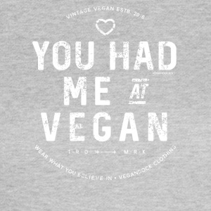 You Had Me At Vegan - Frauen T-Shirt