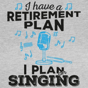 Retirement plan singing (dark) - Frauen T-Shirt