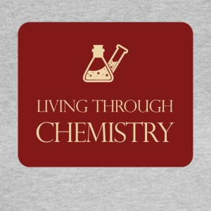 Chemistry / chemistry: Living through chemistry - Women's T-Shirt