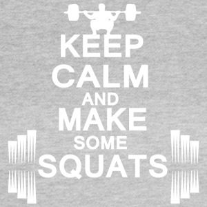 keep calm and make some squats - Women's T-Shirt