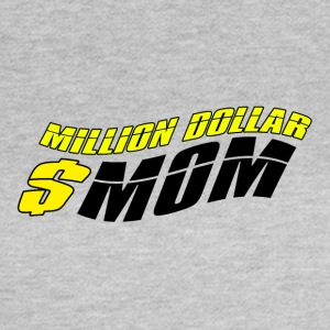 Million Dollar Mummy - Mum Power - Frauen T-Shirt