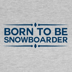 BORN TO BE SNOWBOARDER - BOARDER PUISSANCE - T-shirt Femme