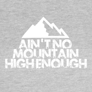 AINT NO MOUNTAIN HIGH ENOUGH FOR BOARDER! - T-shirt Femme