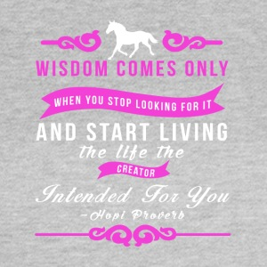 Wisdom - Native American proverb - Women's T-Shirt