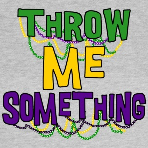 Mardi Gras Throw Me Something - T-shirt Femme