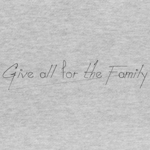 Give_all_for_the_Family_ - T-skjorte for kvinner