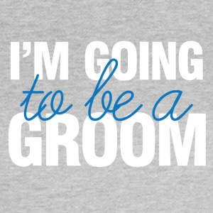 Wedding / Marriage: I'm going to be a Groom. - Women's T-Shirt