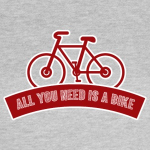 Bicycle: All you need is a bike - Women's T-Shirt
