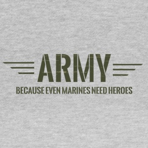 Military / Soldiers: Army - Because Even Marines - Women's T-Shirt