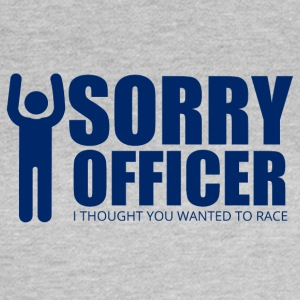 Police: Sorry Officer. I thought you wanted to - Women's T-Shirt