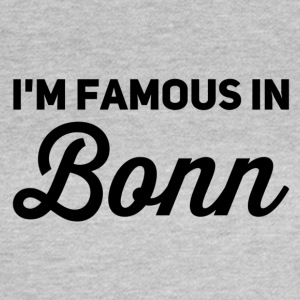 im famous in Bonn - Women's T-Shirt