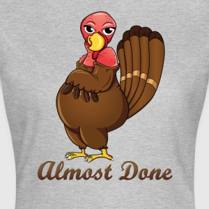 Almost done Turkey - Thanksgiving T-shirt - Women's T-Shirt