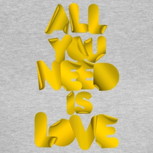 All you need is love - Maglietta da donna