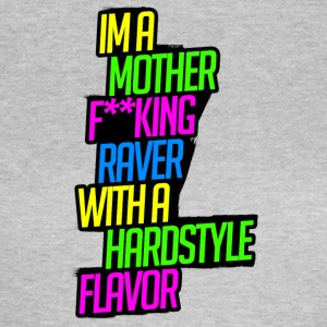 Raver with a Hardstyle Flavor - Women's T-Shirt