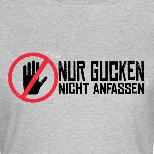 Nur Gucken Nicht Anfassen - Frauen T-Shirt