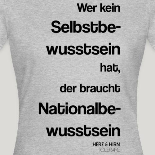nationalbewusstsein2 - Frauen T-Shirt