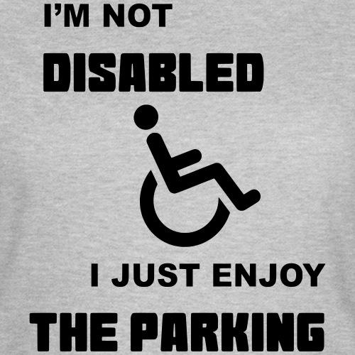 Niet gehandicapt, ik geniet van parkeer voordeel - Vrouwen T-shirt