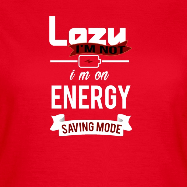 saving mode, I'm not Lazy