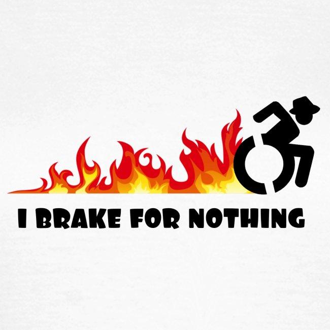 > Ik zal met mijn rolstoel nergens voor remmen