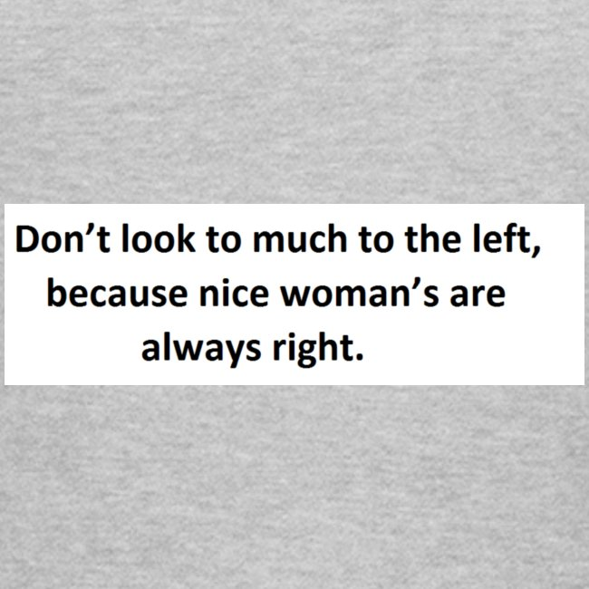 woman s are always right