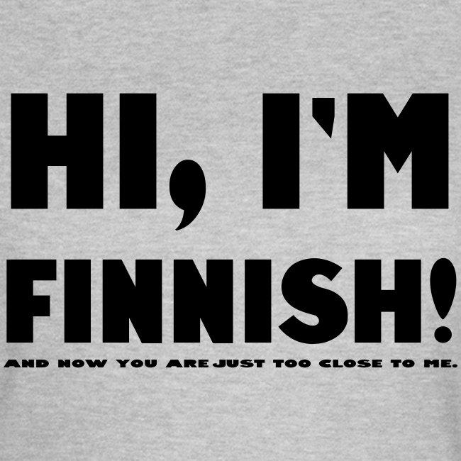 I'm Finnish