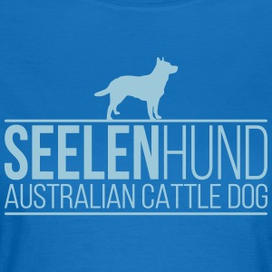 SOUL DOG ​​Australian Cattle Dog - Vrouwen T-shirt