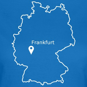 place to be: Frankfurt - Women's T-Shirt