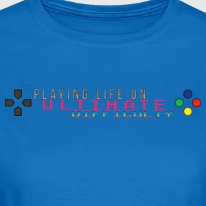 Playing Life On Ultimate Difficulty by JuiceMan - Women's T-Shirt