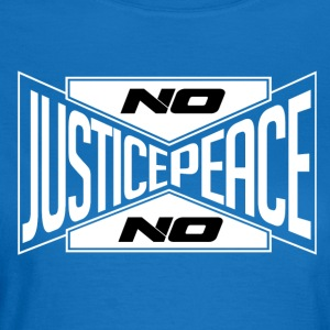No justice, no peace (white) / No justice ... - Women's T-Shirt