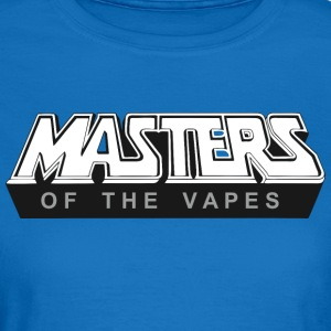 Masters of the Vapes - Frauen T-Shirt