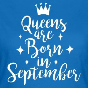 Queens are born in September - Women's T-Shirt